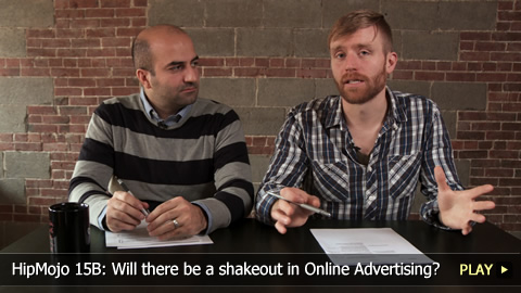HipMojo 15B: Will there be a shakeout in Online Advertising?