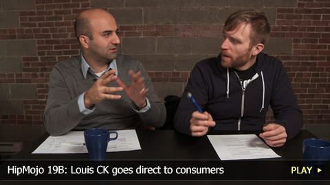 HipMojo 19B: Louis CK goes direct to consumers
