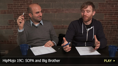 HipMojo 19C: SOPA and Big Brother
