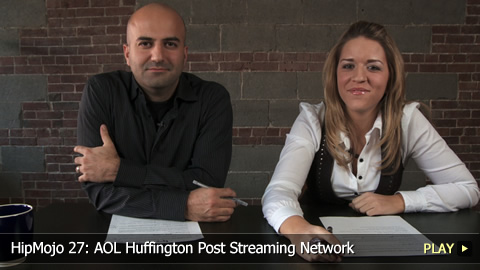 HipMojo 27: AOL Huffington Post Streaming Network