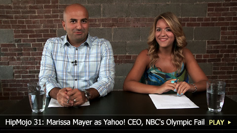 HipMojo 31: Marissa Mayer as Yahoo! CEO, NBC's Olympic Fail