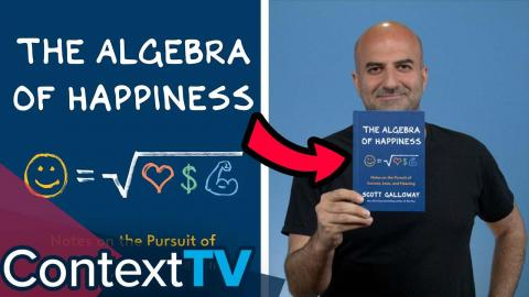 Lessons From Scott Galloway's The Algebra of Happiness