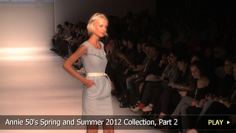 Annie 50's Spring and Summer 2012 Collection, Part 2