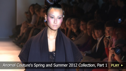 Anomal Couture\'s Spring and Summer 2012 Collection, Part 1