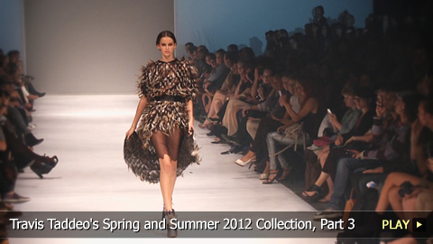Travis Taddeo's Spring and Summer 2012 Collection, Part 3