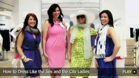 How To Dress Like the Sex and the City Ladies