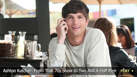 Ashton Kutcher: From That 70s Show To Two And A Half Men