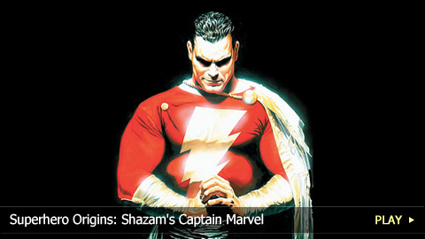 Superhero Origins: Shazam's Captain Marvel