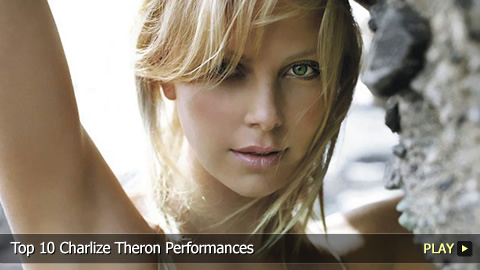 Top 10 Charlize Theron Performances
