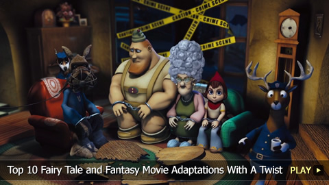 Top 10 Fairy Tale and Fantasy Movie Adaptations With A Twist