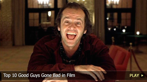 Top 10 Good Guys Gone Bad in Film