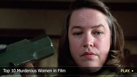 Top 10 Murderous Women in Film