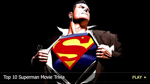 Top 10 Superman Movie Trivia