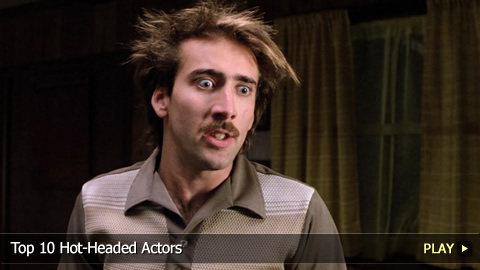 Top 10 Hot-Headed Actors
