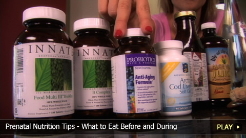 Prenatal Nutrition Tips - What to Eat Before and During Your Pregnancy