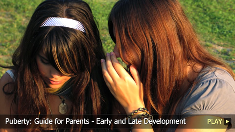 Puberty: Guide for Parents - Early and Late Development