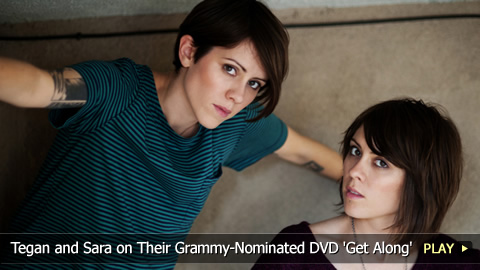 Tegan and Sara on Their Grammy-Nominated DVD 'Get Along'