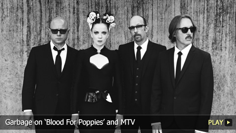 Garbage on 'Blood For Poppies' and MTV