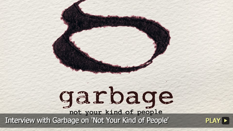 Interview with Garbage on 'Not Your Kind of People'