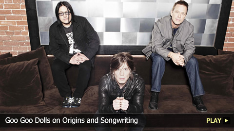 Goo Goo Dolls on Origins and Songwriting