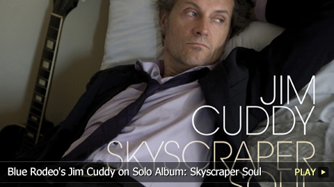 Blue Rodeo's Jim Cuddy on Solo Album: Skyscraper Soul