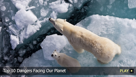 Top 10 Dangers Facing Our Planet