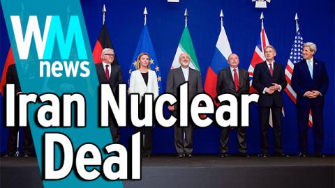 10 Iran Nuclear Deal Facts - WMNews Ep. 22