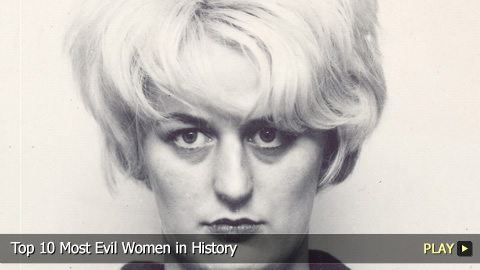 Top 10 Most Evil Women in History