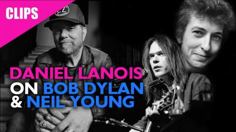 Daniel Lanois On Producing Bob Dylan and Neil Young