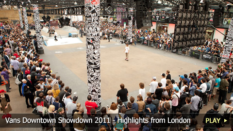 Vans Downtown Showdown 2011 - Skateboarding Highlights from London