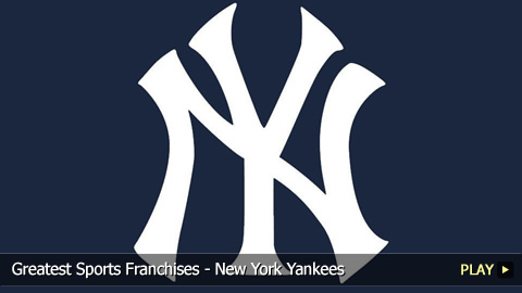 Greatest Sports Franchises - New York Yankees