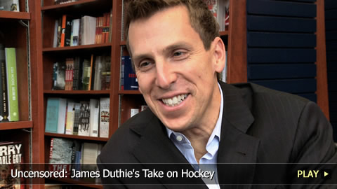 Uncensored: James Duthie's Take on Hockey
