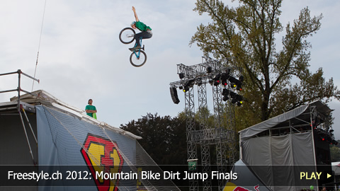 Freestyle.ch 2012: Mountain Bike Dirt Jump Finals at Europe's Biggest Freestyle Event