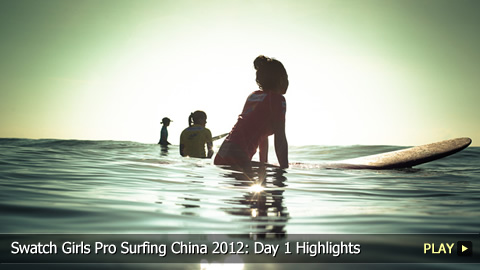 Swatch Girls Pro Surfing China 2012: Day 1 Highlights