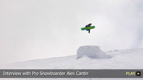 Interview with Pro Snowboarder Alex Cantin