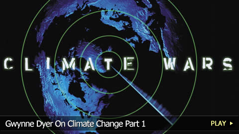 Gwynne Dyer On Climate Change Part 1