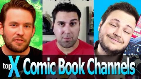 Top 10 YouTube Comic Book Channels -  TopX Ep.15