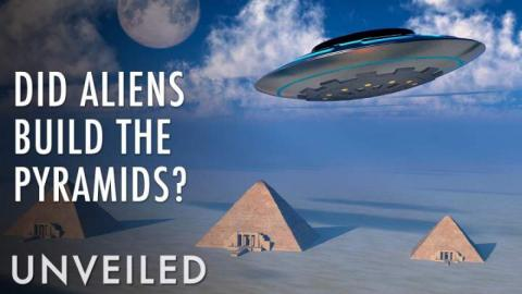 What If Ancient Aliens Built The Pyramids? | Unveiled