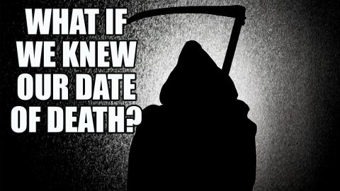 What If Everyone Knew When They Were Going to Die?