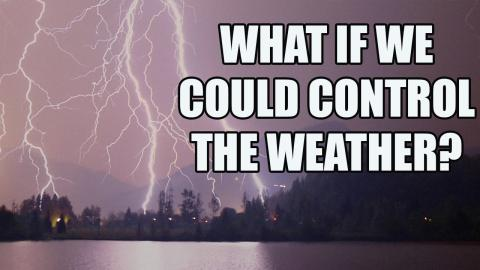 What If We Controlled the Weather?