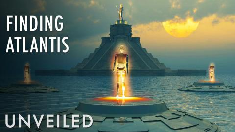 Will We Ever Find Atlantis? | Unveiled