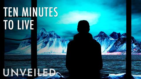 What If You Had Ten Minutes To Live? | Unveiled