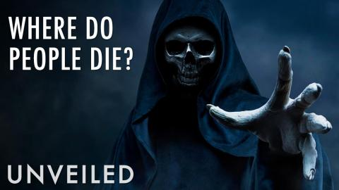 Where Do Most People Die? | Unveiled