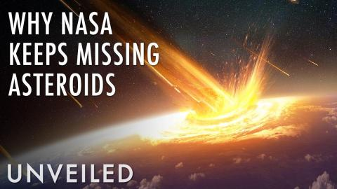 Why Does NASA Keep Missing Asteroids? | Unveiled