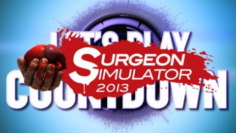 Top 5 Surgeon Simulator Videos - Let's Play Countdown