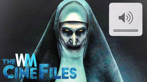 THE NUN Ad Removed from YouTube for Being too SCARY – The CineFiles Ep. 85
