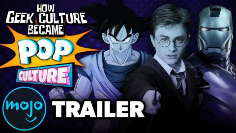 Trailer: How Geek Culture Became Pop Culture