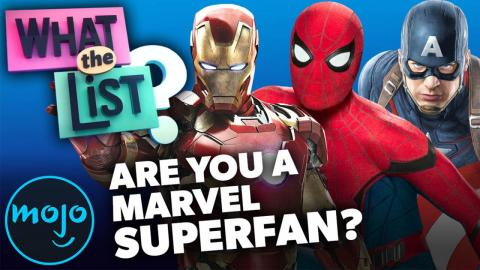 Marvel Superfan Trivia Battle! | What The List?