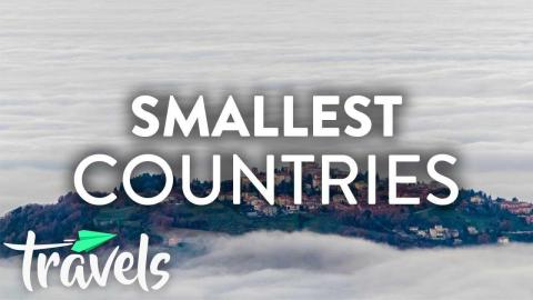 Top 10 Smallest Countries in the World to Visit in 2019